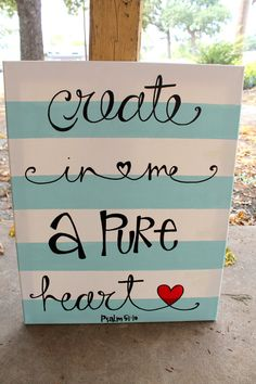 Create in Me a Pure Heart // 16x20 canvas // blue and white stripes // Psalm 51:10 $45