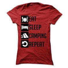 Eat, Sleep, Camping and Repeat t shits - #polo shirt #grey sweatshirt. SAVE => https://www.sunfrog.com/Sports/Eat-Sleep-Camping-and-Repeat--Limited-Edition-Ladies.html?id=60505