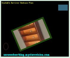 Stackable Barrister Bookcase Plans 082154 - Woodworking Plans and Projects!