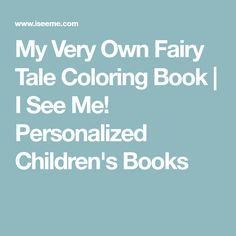 My Very Own Fairy Tale Coloring Book | I See Me! Personalized Children's Books