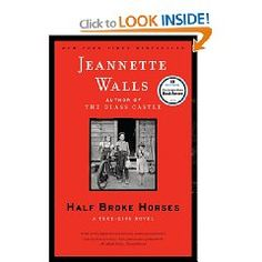 Half Broke Horses by Jeannette Walls.  Follow-up of sorts to The Glass Castle, tells her grandmother's life story