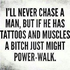 """""""...a bitch just might power-walk"""""""
