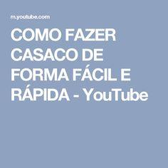 COMO FAZER CASACO DE FORMA FÁCIL E RÁPIDA - YouTube