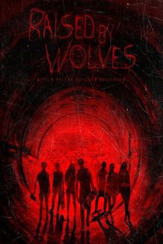 Watch Raised by Wolves (2014) Full Movie Online Free