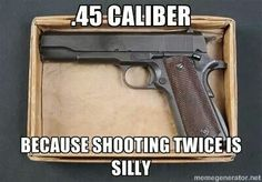 Yes just silly Revolver, 1911 Pistol, Colt 1911, Colt 45, Military Humor, Military Weapons, Airsoft, Gun Humor, Pro Gun