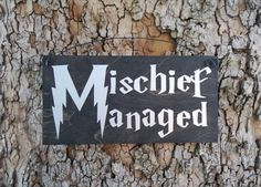 Hey, I found this really awesome Etsy listing at https://www.etsy.com/listing/467781509/mischief-managed-harry-potter-sign-harry