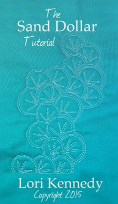 The Sand Dollar-A Free Motion Quilt Tutorial - Lori Kennedy Quilts - The Sand Dollar, Free Motion Quilting - Quilting Stitch Patterns, Machine Quilting Patterns, Quilt Stitching, Machine Embroidery, Quilt Patterns, Quilting Stencils, Longarm Quilting, Hand Quilting, Quilting Projects