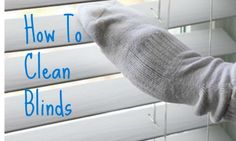 Throwing out some old socks and you need to clean your blinds?  Here's a quick tip to clean your blinds.