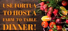 Use Fortua to pre-sell tickets to a farm-to-table dinner, engage volunteers & vendors, and make it happen! https://www.fortua.com/