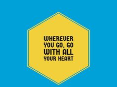 Wherever you go, go with all your heart. #TeamStanmar #SundayMotivation