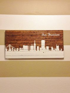 ANY CITY - Hand Painted San Francisco Skyline Wooden Sign - Can be Customized Any Way