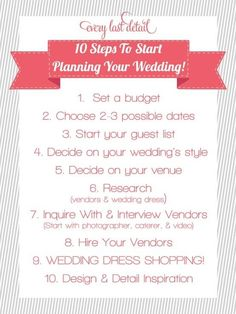 @Zoe James Stadnichuk - you wanted to know where to start! 10 steps to planning wedding list
