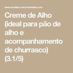 Creme de Alho (ideal para pão de alho e acompanhamento de churrasco) (3.1/5)