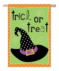 Take a look at this 'Trick or Treat' Witch Hat Flag by Evergreen on #zulily today!