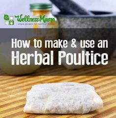 Natural Holistic Remedies An herbal poultice is an age-old remedy that can be made in many ways with fresh or dried herbs, clays, charcoal or salts for various illnesses Holistic Remedies, Natural Health Remedies, Natural Cures, Natural Healing, Herbal Remedies, Natural Treatments, Natural Foods, Healing Herbs, Natural Products