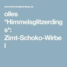 olles *Himmelsglitzerdings*: Zimt-Schoko-Wirbel