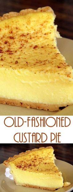 simple but decadent Old Fashioned Custard Pie recipe. Just like the one that Grandma used to make!A simple but decadent Old Fashioned Custard Pie recipe. Just like the one that Grandma used to make! Köstliche Desserts, Delicious Desserts, Dessert Recipes, Yummy Food, Custard Desserts, Egg Custard Pies, Recipes Dinner, Custard Pudding, Apple Custard Pie