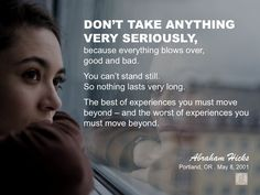 #abrahamhicks #you #move This has been my universal truth made known recently. And I Love it.