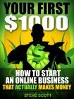Your First $1000 – How to Start an Online Business that Actually Makes Money