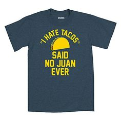 I Hate Tacos Said No Juan Funny College Party - Mens T-Shirt - Heather blue - 2 X-Large - http://www.scribd.com/doc/271322639/