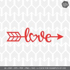 Valentines SVG File  Arrow Love SVG  Love SVG files by nutsyandme