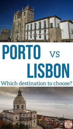 Portugal Travel Guide - Lisbon or Porto, which city to visit - comparison guide to help choose your next destination