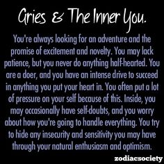 Aries is a doer and have a drive to succeed in everything they do. They may have a doubt how to do it all, but hide it well with enthusiasm and optimism