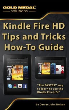 Kindle Fire HD Tips and Tricks How-To Guide by Darren Nelson, http://www.amazon.com/dp/B00DI0AXR4/ref=cm_sw_r_pi_dp_Pym2rb13284EX