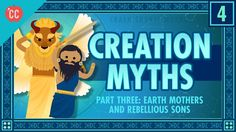 Earth Mothers and Rebellious Sons - Creation Part 3: Crash Course Mythol...