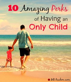 10 Amazing Perks of Having an Only Child - at least for now :) <3