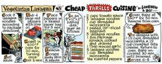 Salvador E. Prado in Facebook / #RECIPE_STRIP_Vegetarian_Lasagna ~ #CHEAP_THRILLS_CUISINE_20140416 http://www.gocomics.com/cheap-thrills-cuisine#.U09QriwriM8