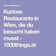 Kuriose Restaurants in Wien, die du besucht haben musst - 1000things.at Vienna, Restaurants, Travel, Bunt, Viajes, Tips, Hiking, Destinations, Vacation