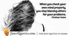 """When you check your own mind properly, you stop blaming others for your problems. Blame Quotes, Try Quotes, Jokes Quotes, Daily Quotes, Best Quotes, Blaming Others, Bad News, Be Yourself Quotes, Picture Quotes"