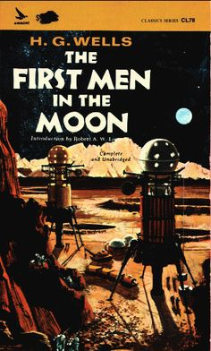 The First Men in the Moon Book Cover Science Fiction Books, Fiction Novels, Pulp Fiction, Fiction Stories, Vintage Book Covers, Vintage Books, Vintage Space, Wells, Steampunk Festival