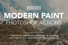 Modern Paint Photoshop Actions by FilterGrade on @creativemarket