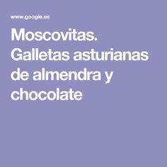 Moscovitas. Galletas asturianas de almendra y chocolate