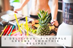 3 Delicious Pineapple Greens Smoothie Recipes ⋆ That Dash Between
