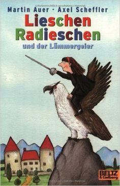 Lieschen Radieschen und der Lämmergeier Gulliver: Amazon.de: Martin Auer, Axel Scheffler: Bücher