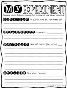 Science Experiment Recording SheetReady to perform an experiment in your classroom? Use this Scientific Process quick print to guide your students through the process scientists use to discover the world around them. This FREEBIE includes the following steps: -Ask a question-Make a Hypothesis-Procedure-Results-Data and illustration-Conclusion- what did you learn and what would happen if you repeated the experiment.