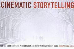 Cinematic Storytelling: The 100 Most Powerful Film Conventions Every Filmmaker Must Know: Jennifer Van Sijll: 8601404339004: Amazon.com: Books