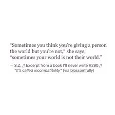 """Sometimes you think you're giving a person the world but you're not,"""" she says, """"sometimes your world is not their world."""""""