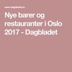 Nye barer og restauranter i Oslo 2017 - Dagbladet