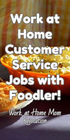 Work at Home Customer Service Jobs with Foodler! / Work at Home Mom Revolution
