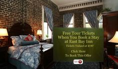 East Bay Inn is offering a promotion you don't want to miss.  Get four free tour tickets when you book using promo code TOUR.
