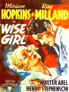 "Miriam Hopkins & Ray Milland, ""Wise Girl"" 1937"