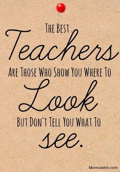 The best teachers ...