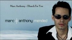 Artist: Marc Anthony ♥ Song: I Reach For You Album: Mended Year: 2002 Romantic Music, Family Bonding, Yours Lyrics, Greatest Songs, My Music, Celtic, Musicians, Mens Sunglasses, Woman