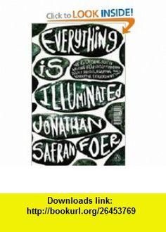 Everything Is Illuminated (9780141008257) Jonathan Safran Foer , ISBN-10: 0141008253  , ISBN-13: 978-0141008257 ,  , tutorials , pdf , ebook , torrent , downloads , rapidshare , filesonic , hotfile , megaupload , fileserve