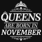 queen are born in november - november birthday gift by ontajunior