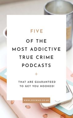 Addicted to true crime podcasts? Check out 5 of the most addictive true crime podcasts around that are guaranteed to get you hooked in just one episode!